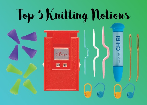 Top 5 Knitting Notions_RGB